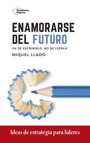 ENAMORARSE DEL FUTURO *