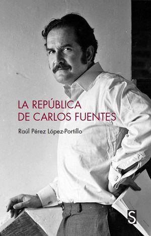 LA REPÚBLICA DE CARLOS FUENTES *