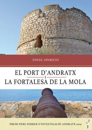 EL PORT D'ANDRATX I LA FORTALESA DE LA MOLA *