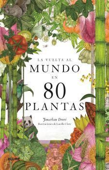 LA VUELTA AL MUNDO EN 80 PLANTAS *