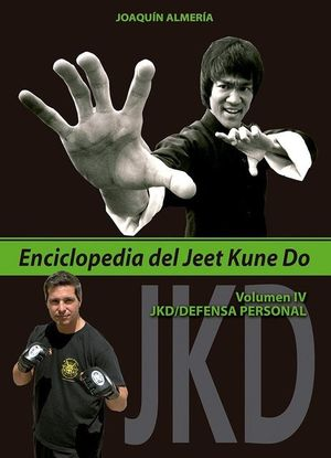 ENCICLOPEDIA DEL JEET KUNE DO. VOLUMEN IV *
