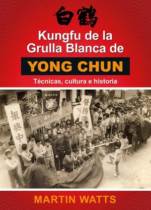 KUNGFU DE LA GRULLA BLANCA DE YONGCHUN *