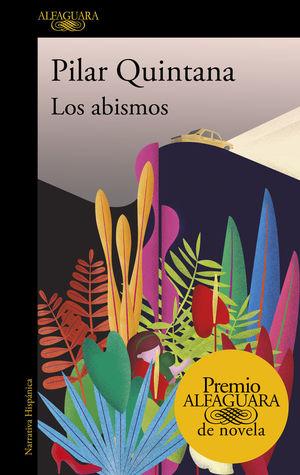 LOS ABISMOS (PREMIO ALFAGUARA DE NOVELA 2021) *