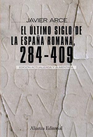 EL ÚLTIMO SIGLO DE LA ESPAÑA ROMANA  (284-409) *