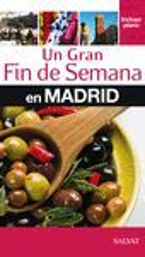 UN GRAN FIN DE SEMANA EN MADRID *