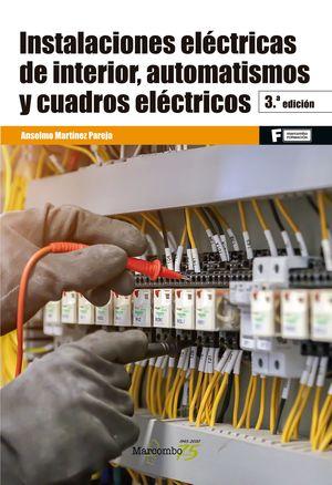 INSTALACIONES ELÉCTRICAS DE INTERIOR, AUTOMATISMOS Y CUADROS ELÉCTRICOS *