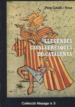 LLEGENDES CAVALLERESQUES DE CATALUNYA *