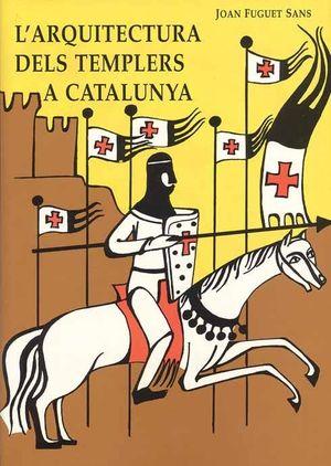 L'ARQUITECTURA DELS TEMPLERS A CATALUNYA *