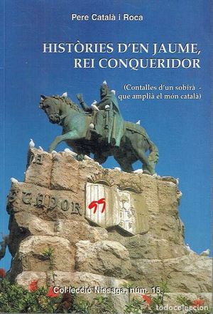 HISTÒRIES D'EN JAUME, REI CONQUERIDOR *