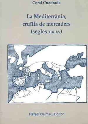 LA MEDITERRÀNIA, CRUÏLLA DE MERCADERS (SEGLES XIII-XV)