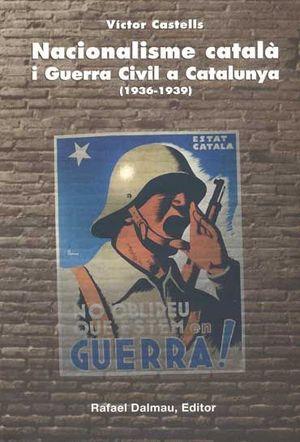 NACIONALISME CATALÀ I LA GUERRA CIVIL A CATALUNYA