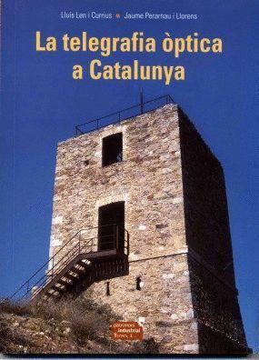 LA TELEGRAFIA ÒPTICA A CATALUNYA *