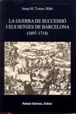 LA GUERRA DE SUCCESSIÓ I ELS SETGES DE BARCELONA (1697-1714)