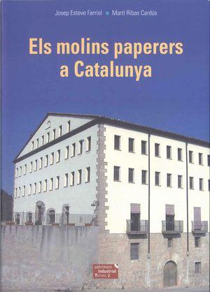 ELS MOLINS PAPERERS A CATALUNYA *