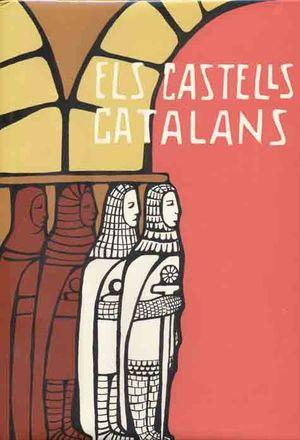 ELS CASTELLS CATALANS. VOL. VI (PRIMERA PART) *