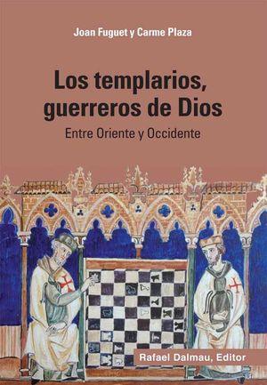 LOS TEMPLARIOS, GUERREROS DE DIOS *