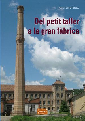 DEL PETIT TALLER A LA GRAN FÀBRICA