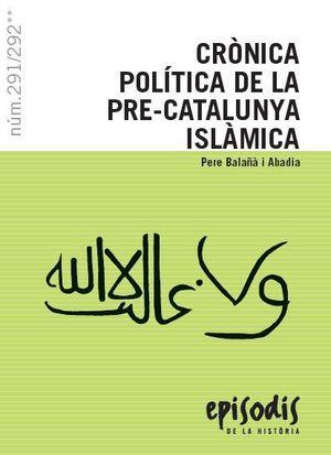 CRÒNICA POLÍTICA DE LA PRE-CATALUNYA ISLÀMICA *