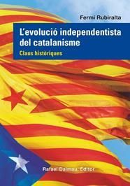 L'EVOLUCIO INDEPENDENTISTA DEL CATALANISME
