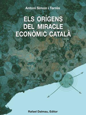 ELS ORÍGENS DEL MIRACLE ECONÒMIC CATALÀ (C.A. 1500 - C.A. 1800)