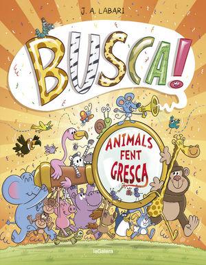 BUSCA! ANIMALS FENT GRESCA *