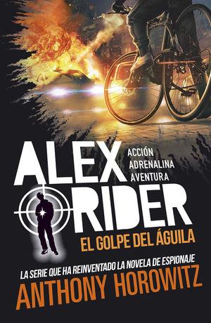 ALEX RIDER 4. EL GOLPE DEL ÁGUILA *