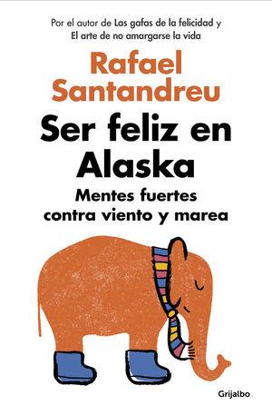 SER FELIZ EN ALASKA *