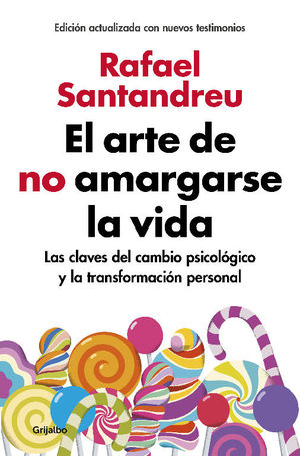 EL ARTE DE NO AMARGARSE LA VIDA (EDICIÓN AMPLIADA Y ACTUALIZADA) *