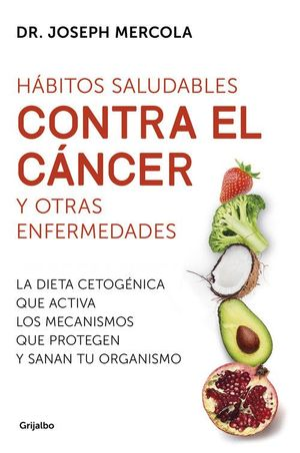 HABITOS SALUDABLES CONTRA EL CANCER Y OTRAS ENFERMEDADES *