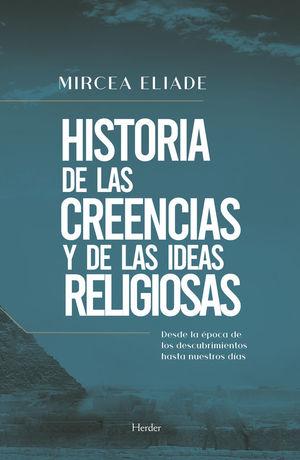 HISTORIA DE LAS CREENCIAS Y DE LAS IDEAS RELIGIOSAS *