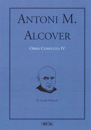 OBRES COMPLETES D'ANTONI M. ALCOVER VOLUM IV *
