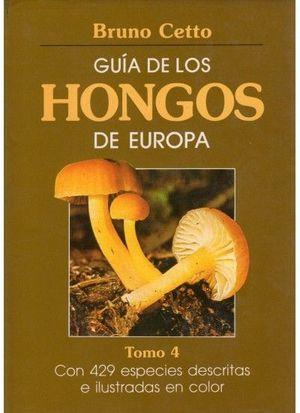 GUIA HONGOS DE EUROPA. TOMO 4 *
