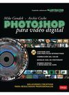PHOTOSHOP PARA VIDEO DIGITAL *