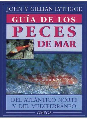 GUIA DE LOS PECES DE MAR DEL ATLÁNTICO NORTE Y MEDITERRÁNEO *