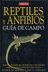 REPTILES Y ANFIBIOS, GUÍA DE CAMPO *