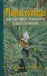 PLANTAS EXÓTICAS *