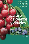 CULTIVO DE CEREZOS Y CIRUELOS *