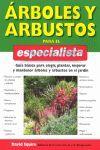 ARBOLES Y ARBUSTOS PARA EL ESPECIALISTA *
