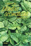 CULTIVO DE PLANTAS AROMÁTICAS *