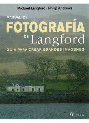 MANUAL DE FOTOGRAFIA DE LANGFORD, 6 ED. *