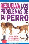 RESUELVA LOS PROBLEMAS DE SU PERRO *