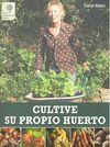 CULTIVE SU PROPIO HUERTO *