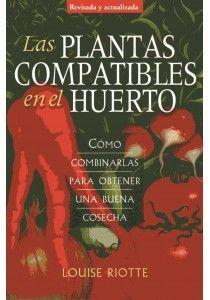 LAS PLANTAS COMPATIBLES EN EL HUERTO *