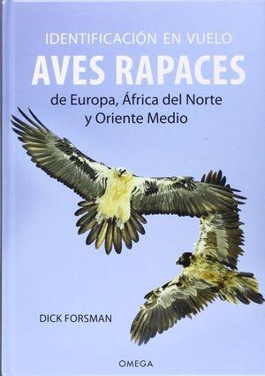 IDENTIFICACION EN VUELO DE AVES RAPACES EUROPA, AFRICA, N./ORIENTE.MED.