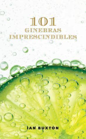 101 GINEBRAS IMPRESCINDIBLES *