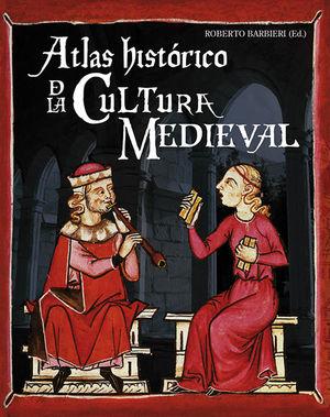 ATLAS HISTÓRICO DE LA CULTURA MEDIEVAL *