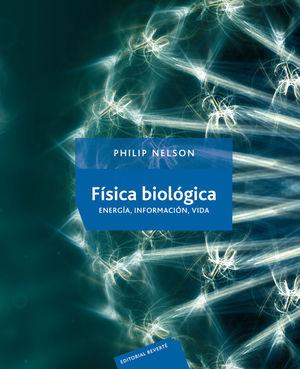 FÍSICA BIOLÓGICA. ENERGÍA, INFORMACIÓN, VIDA *
