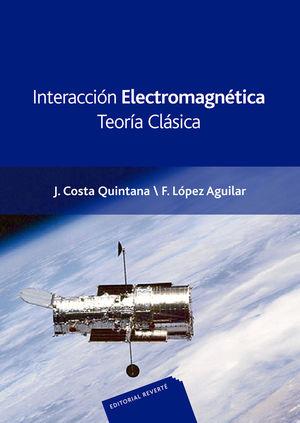 INTERACCIÓN ELECTROMAGNÉTICA. TEORÍA CLÁSICA *