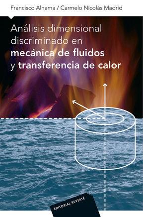 ANÁLISIS DIMENSIONAL DISCRIMINADO EN MECÁNICA DE FLUIDOS Y TRANSFERENCIA DE CALOR *