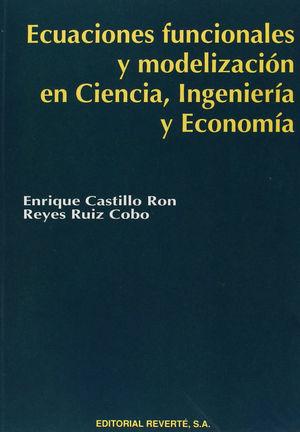 ECUACIONES FUNCIONALES Y MODELIZACIÓN EN CIENCIA, INGENIERÍA Y ECONOMÍA *